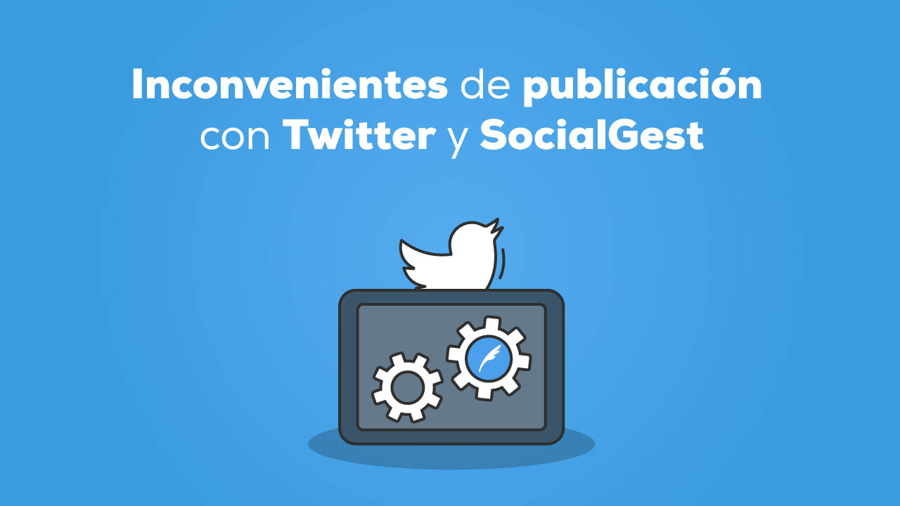 Inconvenientes de publicación con Twitter y SocialGest