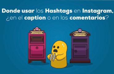 hashtags en Instagram, ¿en el caption o en los comentarios?