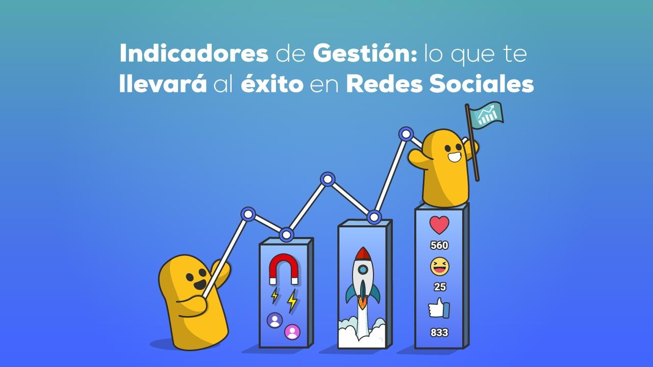 BLOG Indicadores de Gestion lo que te llevara al exito en Redes Sociales