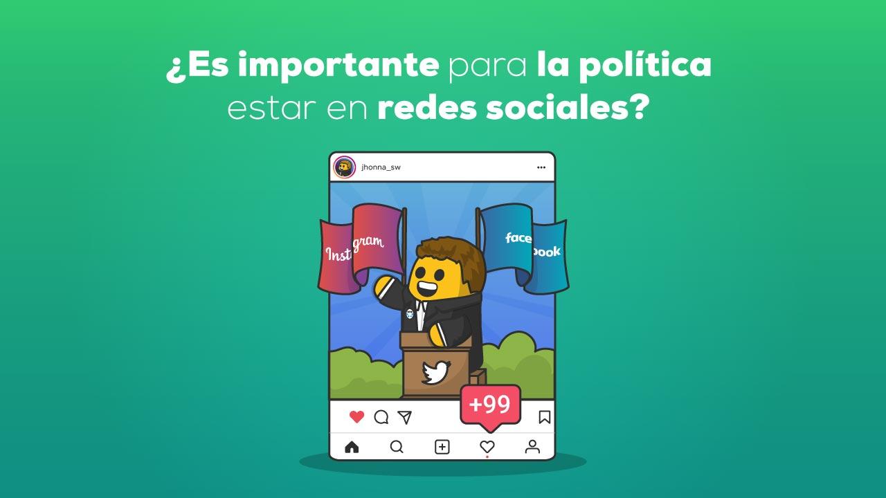 Importancia para la política de estar en redes sociales