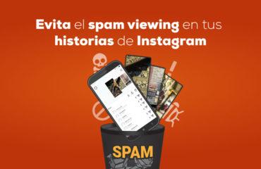 BLOG Evita el spam viewing en tus historias de Instagram