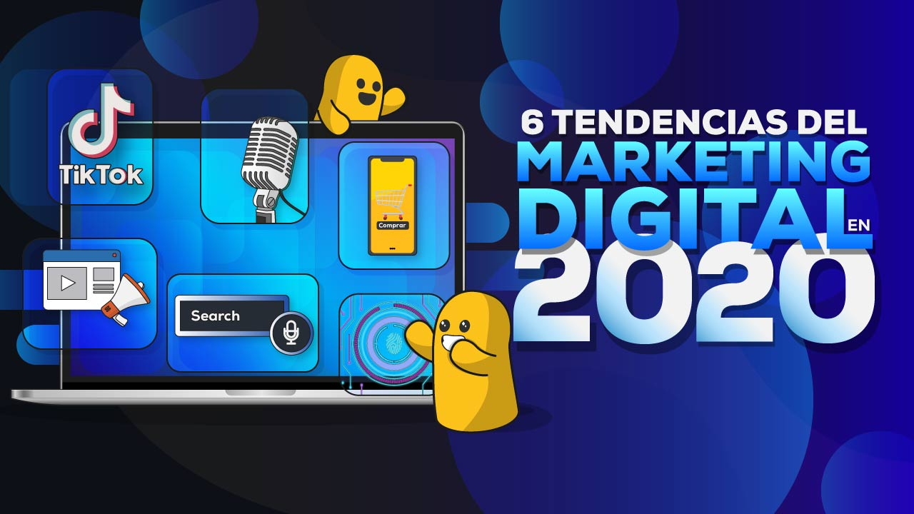 Tendencias Marketing Digital 2020