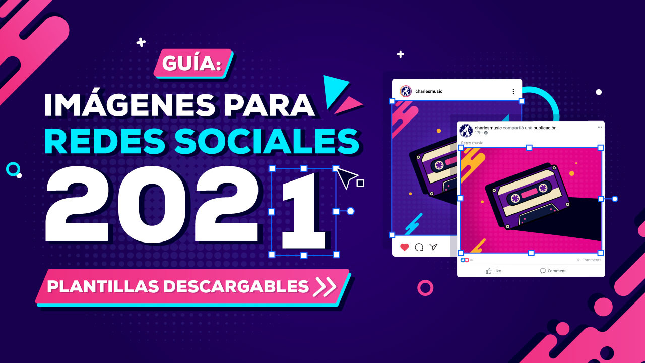 guía imagenes para redes sociales 2021 plantillas descargables