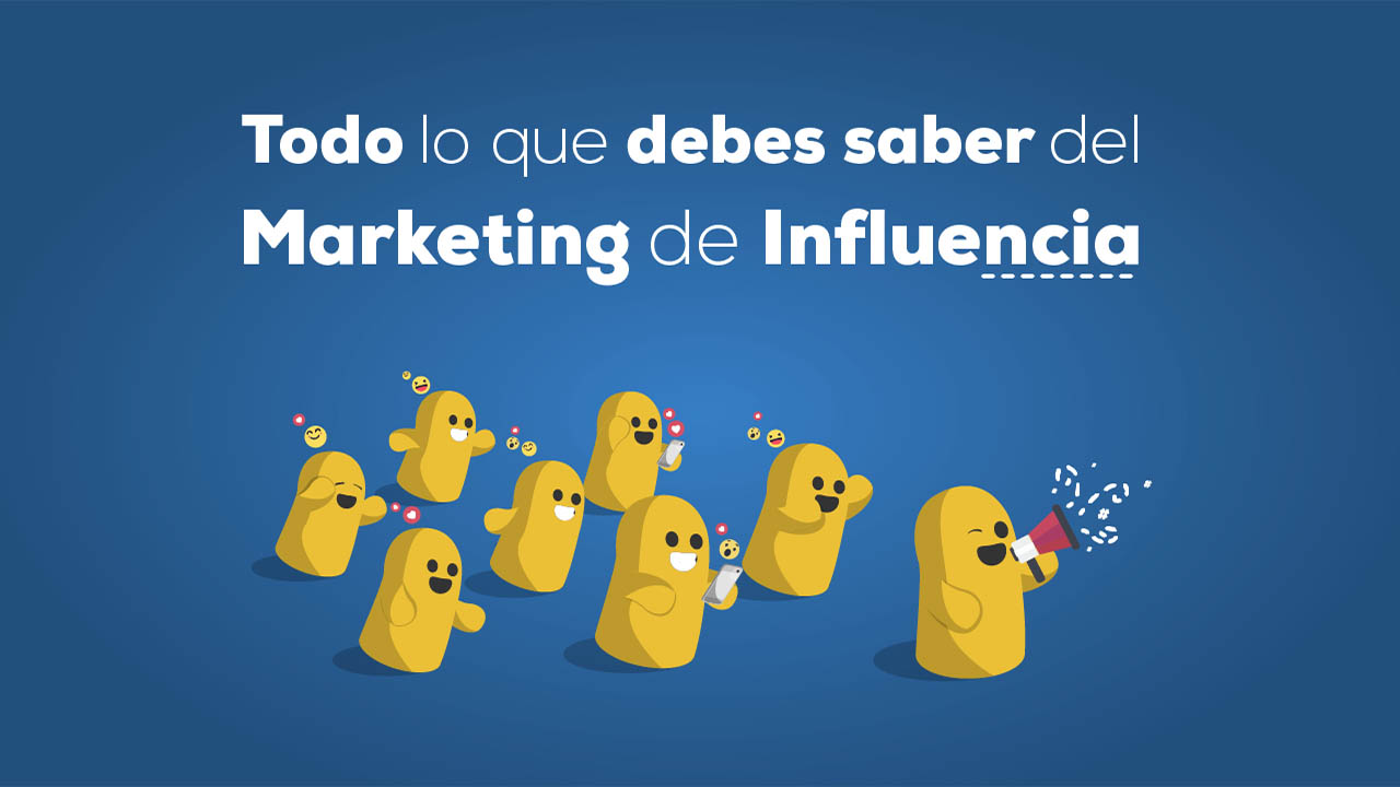 Todo sobre el marketing de influencia
